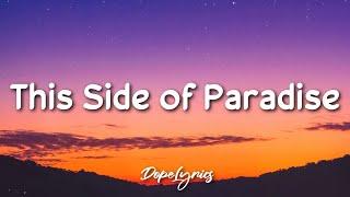 This Side of Paradise - Coyote Theory (Lyrics) 🎵