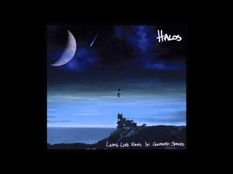 Halos - Living Like Kings In Confined Spaces (Full Album)