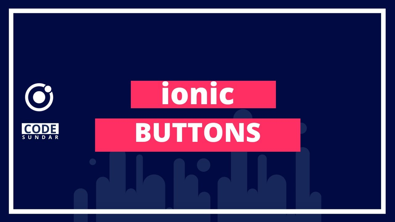 Working with Ionic Buttons
