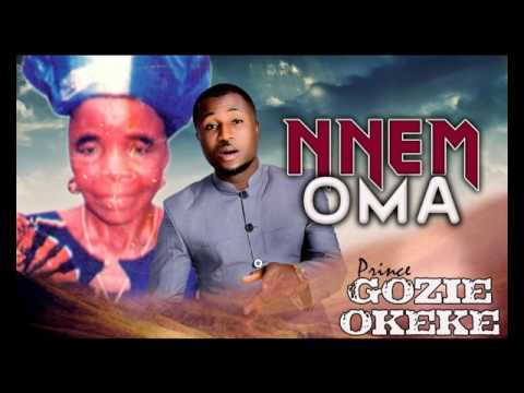 Prince Gozie Okeke - Nnem Oma - Gospel Music