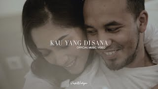 UAP WIDYA - KAU YANG DI SANA ( OFFICIAL MUSIC VIDEO )