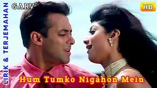 Hum Tumko Nigahon Mein   Garv-Pride & Honour   Salman Khan,Shilpa Shetty   Lirik & Terjemahan