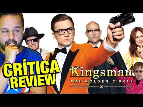 Kingsman 2: El círculo dorado  CRÍTICA    OPINIÓN  Vaughn  Colin Firth  Golden Circle