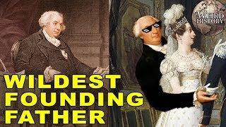 Gouverneur Morris   The Wildest Founding Father Of Them All
