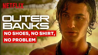 Outer Banks: No Shoes, No Shirt, No Problem | Netflix