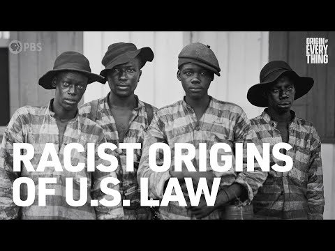 The Racist Origins Of U.S. Law