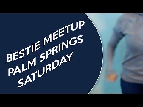 Meeting Besties in Palm Springs California Saturday