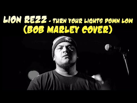LION REZZ -Turn Your Lights Down Low (cover)