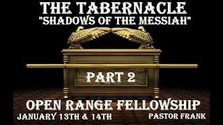The Tabernacle, Part 2