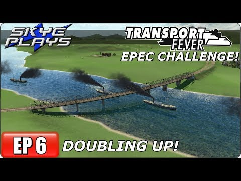 Transport Fever (Tycoon Game) Let's Play / Gameplay - EPEC Challenge Ep 6 - Doubling Up!