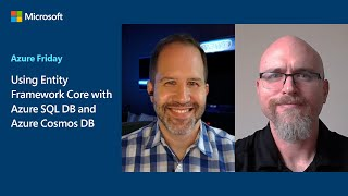 Using Entity Framework Core with Azure SQL DB and Azure Cosmos DB | Azure Friday