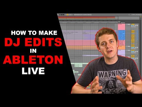How To Make DJ Edits In Ableton Live   2018 Edition (Ableton Live 10)
