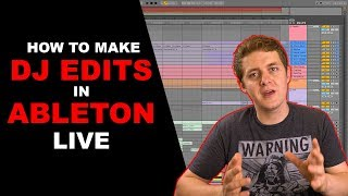How to Make DЈ Edits in Ableton Live 10