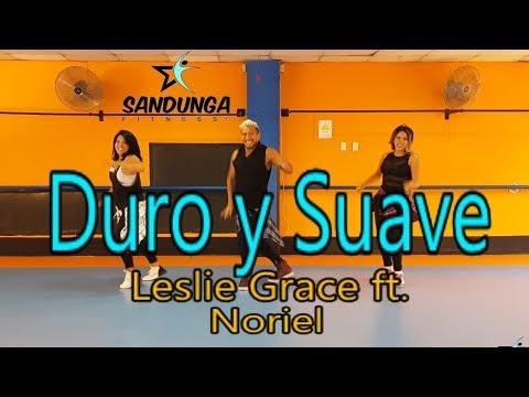 Duro y Suave - Leslie Grace ft. Noriel - Sandunga safary Coreografia