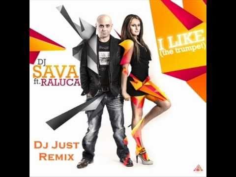 DJ Sava & Raluka - I like the trompet (mashup by DJ Just)