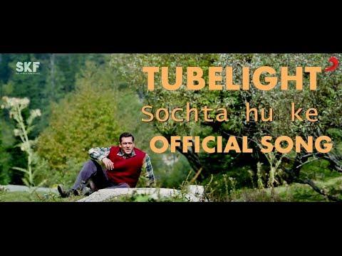 Tubelight - Sochta hu ke | Salman Khan | Arijit Singh | New Song HD