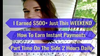 how to make 500 a week online i earned 500 just over the weekend