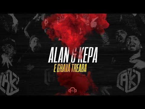 ALAN & KEPA - E Grava Treaba (Official Video)
