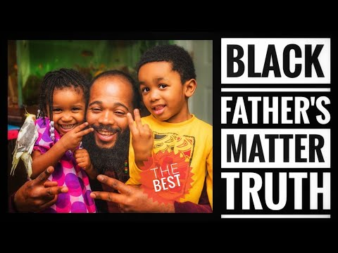 Black Father's Are The Best Father's