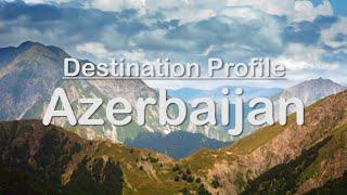 Azerbaijan Destination Profile