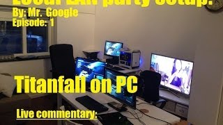 Titanfall PC Gameplay: With a Local LAN party and Live commentary [ Beta Episode: 1]