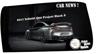 news update 2017 infiniti q60 project black s price spec
