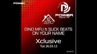 Dino Mfu ft. Slick Beats On Your Name