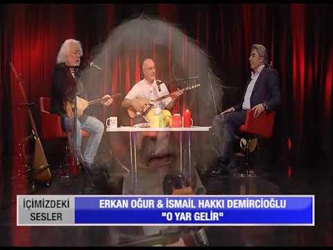 Erkan Oğur İsmail Hakkı Demircioğlu // O Yar Gelir indir