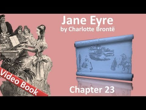 Chapter 23 - Jane Eyre by Charlotte Bronte