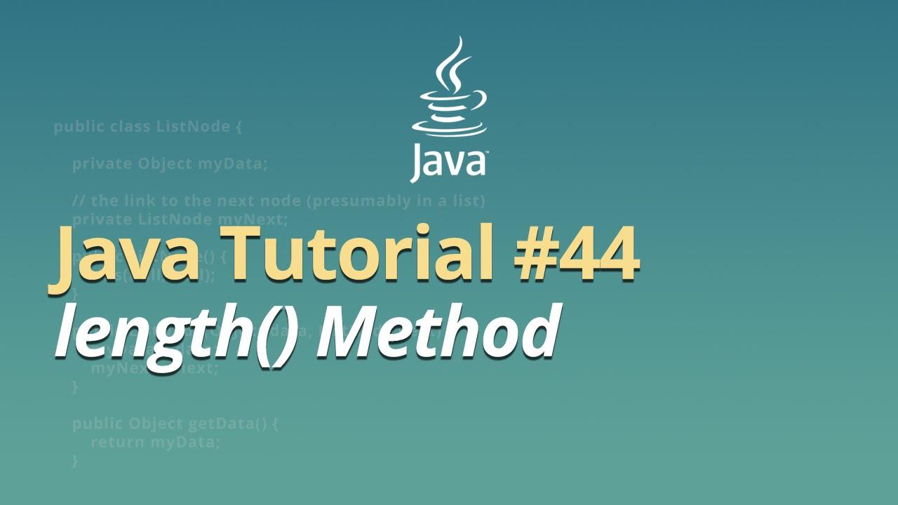 Java Tutorial - #44 - length() Method