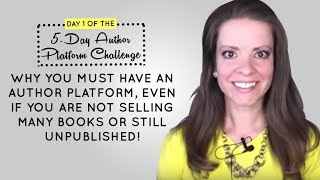 Day 1 of the 5-Day Author Platform Challenge: Building an Author Platform