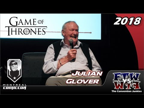 Julian Glover Game of Thrones, Doctor Who, Harry Potter Montreal Comiccon 2018 Full Panel