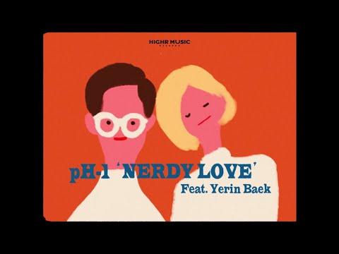 pH - 1 - Nerdy Love (Feat. 백예린) (Prod. Mokyo) (Official Music Video) (SUB ENG)