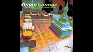 Asian Lounge (chillout Tracks - More Than 2 Hours Of Buddha Bar's Music)
