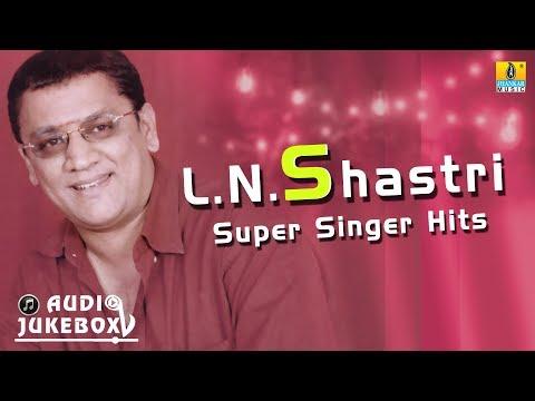 L N Shastri Super Singer Hits | Tribute to L N Shastri | Audio Jukebox