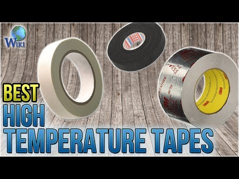 6 Best High Temperature Tapes 2018