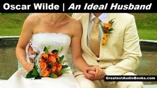 AN IDEAL HUSBAND by Oscar Wilde - FULL AudioBook | Greatest Audio Books