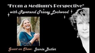INSIDE THE WORLD OF MEDIUMS: Guest Jamie Butler - FAMP