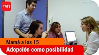 Mamá a los 15 | T01E05: La adopción es una posibilidad