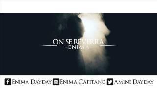 Enima - On Se Reverra //2015//