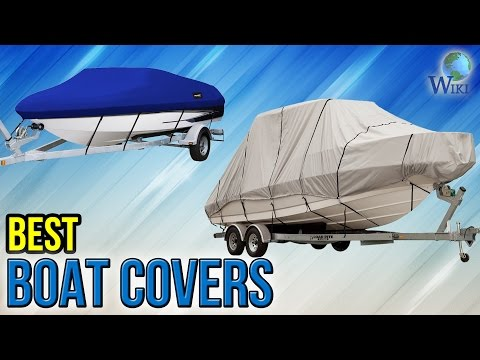 7 Best Boat Covers 2017