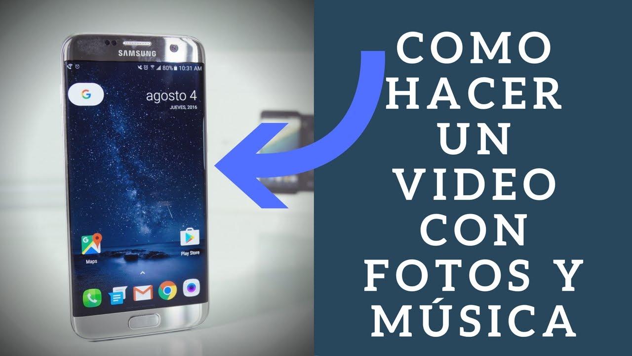 Como Hacer Un Video Con Fotos Y Música En Tu Celular Youtube