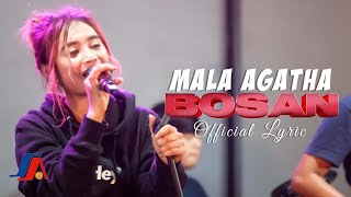 Mala Agatha - Bosan (Official Lyric Video)