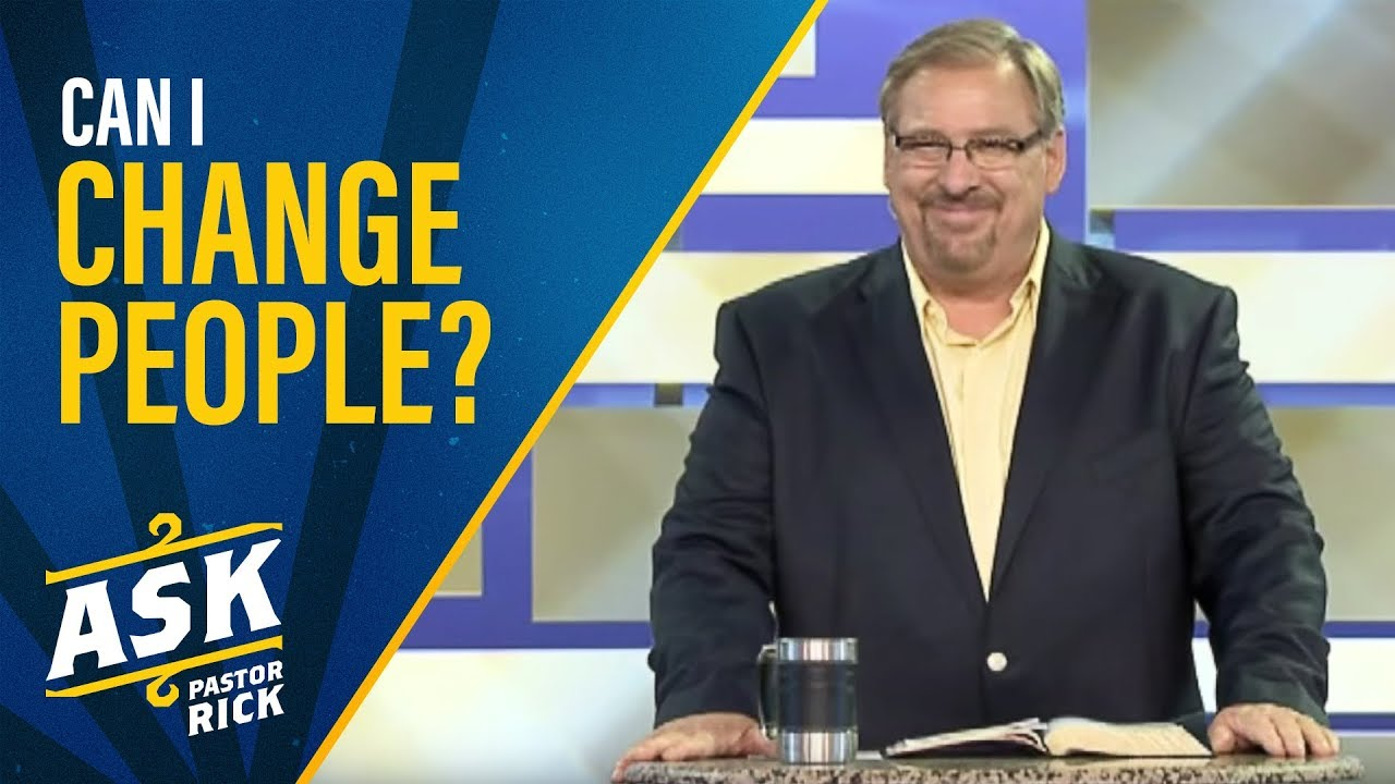 Can I Change People?  | Ask Pastor Rick