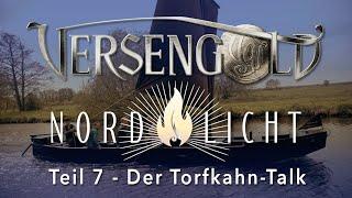 Nordlicht   Der Versengold-Torfkahn-Talk zum neuen Album   Teil 7   2019
