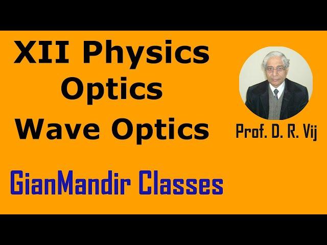 XII Physics | Optics | Wave Optics by Poonam Ma'am