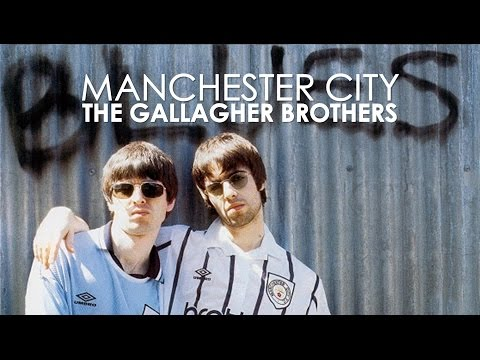 Manchester City | The Gallagher Brothers