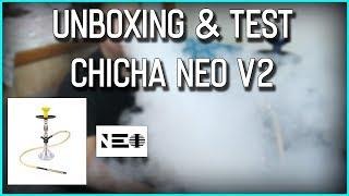 UNBOXING & TEST CHICHA NEO V2 | MEILLEURE CHICHA A MOINS DE 100EUROS !?