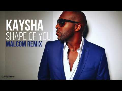 Kaysha - Shape of you | Malcom Remix