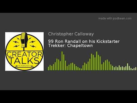 99 Ron Randall on his Kickstarter Trekker: Chapeltown